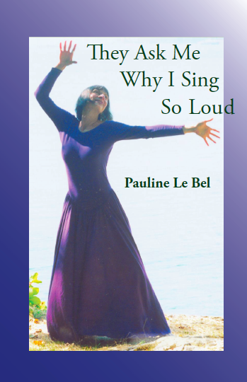 They Ask Me Why I Sing So Loud